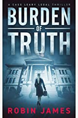 Burden of Truth (Cass Leary Legal Thriller Series Book 1) Kindle Edition