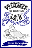 49 Excuses for Being Really Late (The 49... Series Book 7)