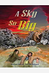 A Sky So Big: A Romantic Adventure Kindle Edition