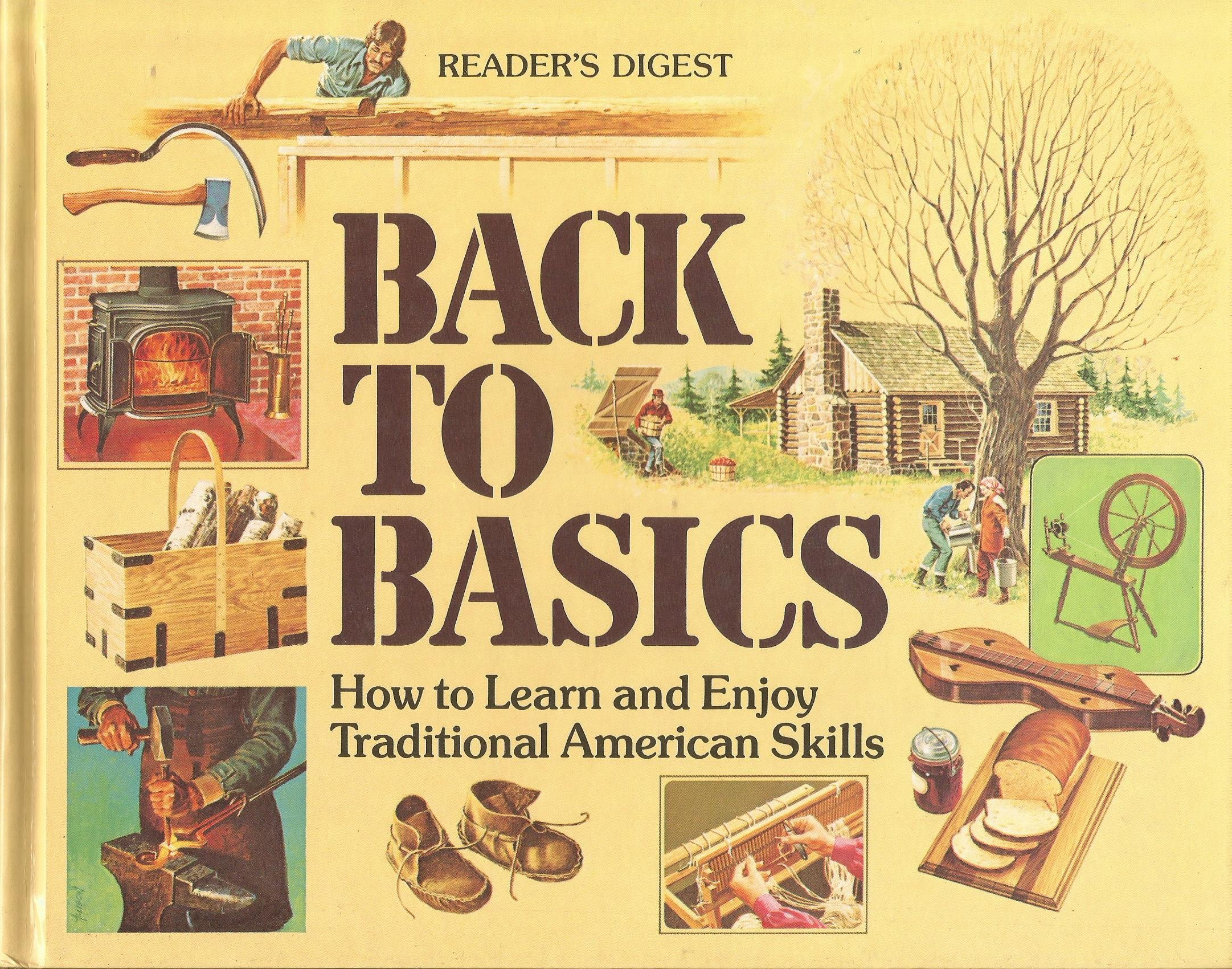 Back To Basics How To Learn And Enjoy Traditional American Skills