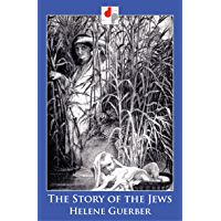 The Story of the Jews: the Chosen People (Illustrated)