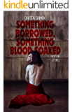 Something Borrowed, Something Blood-Soaked