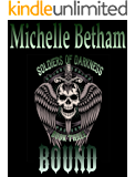 Bound (Soldiers of Darkness MC Book 3)