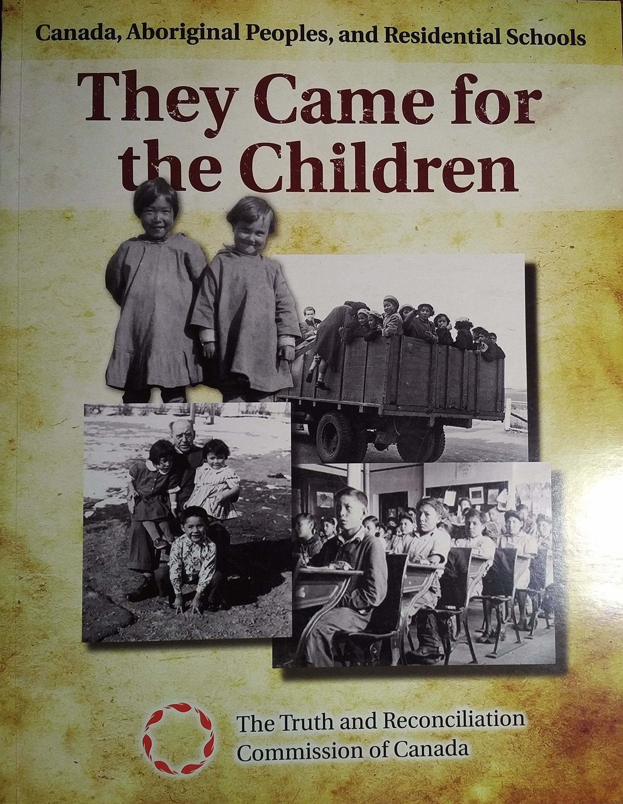 They Came for the Children: Canada, Aboriginal Peoples, and Residential  Schools: The Truth and Reconciliation Commission of Canada: 9781100199955:  Amazon.com: Books