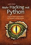 Mehr Hacking mit Python: Eigene Tools entwickeln für Hacker und Pentester