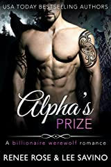 Alpha's Prize: A Werewolf Romance (Bad Boy Alphas Book 3) Kindle Edition