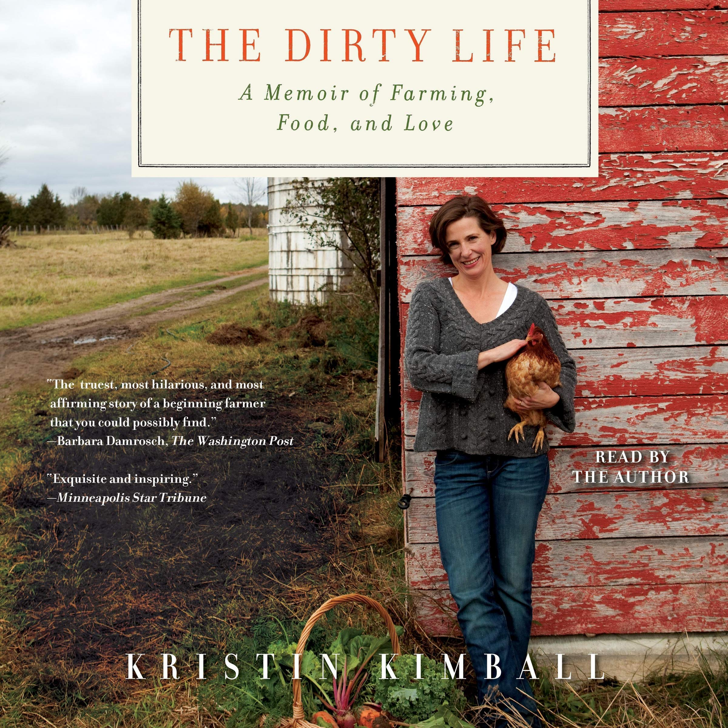 Read The Dirty Life On Farming Food And Love By Kristin Kimball