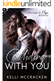 Colliding with You: Steamy New Adult Romance (Touched by Magic Book 2)