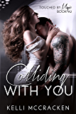Colliding with You: Steamy Rock Star Romance (Touched by Magic Book 2)