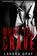 What You Crave (1Night Stand): Desperately Seeking Submissive Kindle Edition