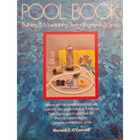 Pool Book: Building and Maintaining Swimming Pools and Spas