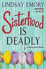 Sisterhood is Deadly: A Sorority Sisters Mystery Kindle Edition