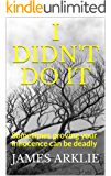 I DIDN'T DO IT: Sometimes proving your innocence can be deadly