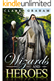 Wizards and Heroes (Wizard Series Book 1)