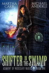 Shifter In The Swamp (Academy of Necessary Magic Book 1) Kindle Edition