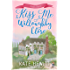 Kiss Me at Willoughby Close (Willoughby Close Series Book 4)