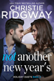 Not Another New Year's (Holiday Duet Book 2) (Holiday Duet Series)