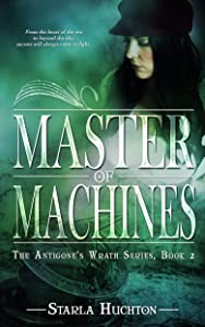 Master of Machines (The Antigone's Wrath series Book 2)