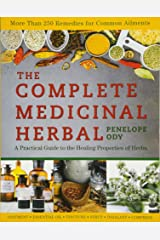 The Complete Medicinal Herbal: A Practical Guide to the Healing Properties of Herbs Paperback