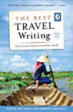 The Best Travel Writing, Volume 11: True Stories from Around the World