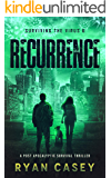 Recurrence: A Post Apocalyptic Survival Thriller (Surviving the Virus Book 6)