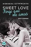 Finge que me amas (Sweet love)