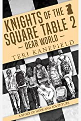 Knights of the Square Table 2: Dear World Kindle Edition
