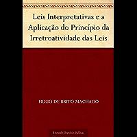 Leis Interpretativas e a Aplicação do Princípio da Irretroatividade das Leis