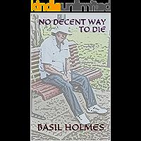 No Decent Way to Die