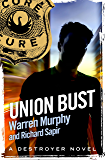 Union Bust: Number 7 in Series (The Destroyer) (English Edition)