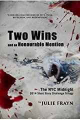 Two Wins and an Honourable Mention Kindle Edition