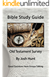 Bible Study Guide -- Old Testament Survey: Good Questions Have Small Groups Talking