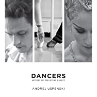 Dancers: Behind the Scenes with the Royal Ballet