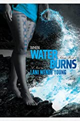 When Water Burns (The Telesa Series Book 3) Kindle Edition