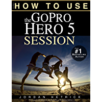GoPro: How To Use The GoPro HERO 5 Session book cover