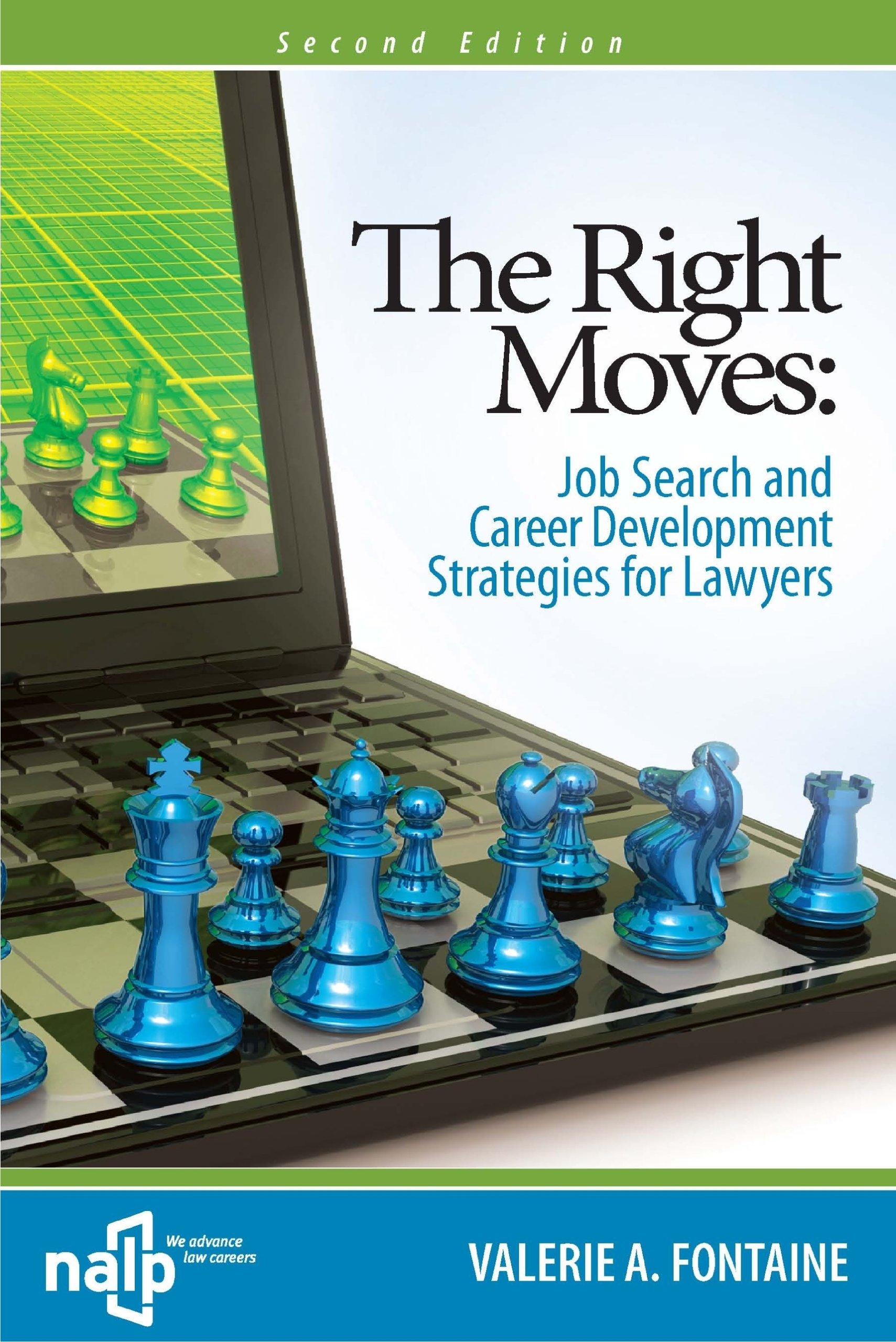 The Right Moves: Job Search and Career Development Strategies for Lawyers 2nd Edition PDF