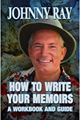 HOW TO WRITE YOUR MEMOIRS--A WORKBOOK AND GUIDE Kindle Edition