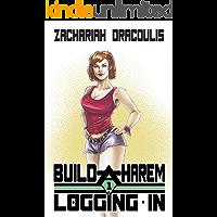 Build-A-Harem: Logging In (Build-A-Harem (A GameLit Harem) Book 1)