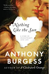 Nothing Like the Sun: A Story of Shakespeare's Love-Life Kindle Edition