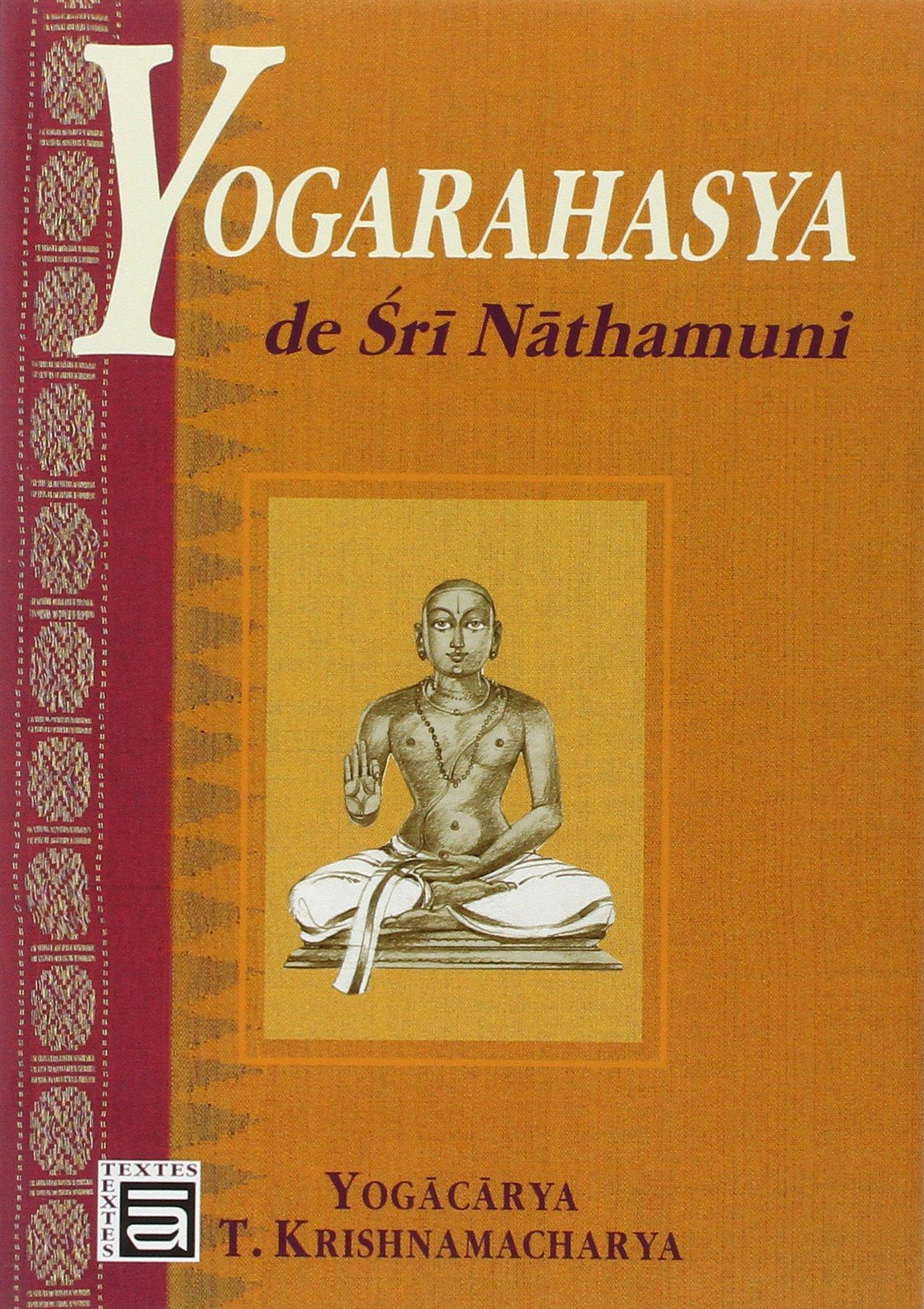 Yogarahasya de sri nathamuni: Amazon.es: Yogacarya-T ...