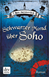 Schwarzer Mond über Soho: Roman (Peter Grant) (German Edition)