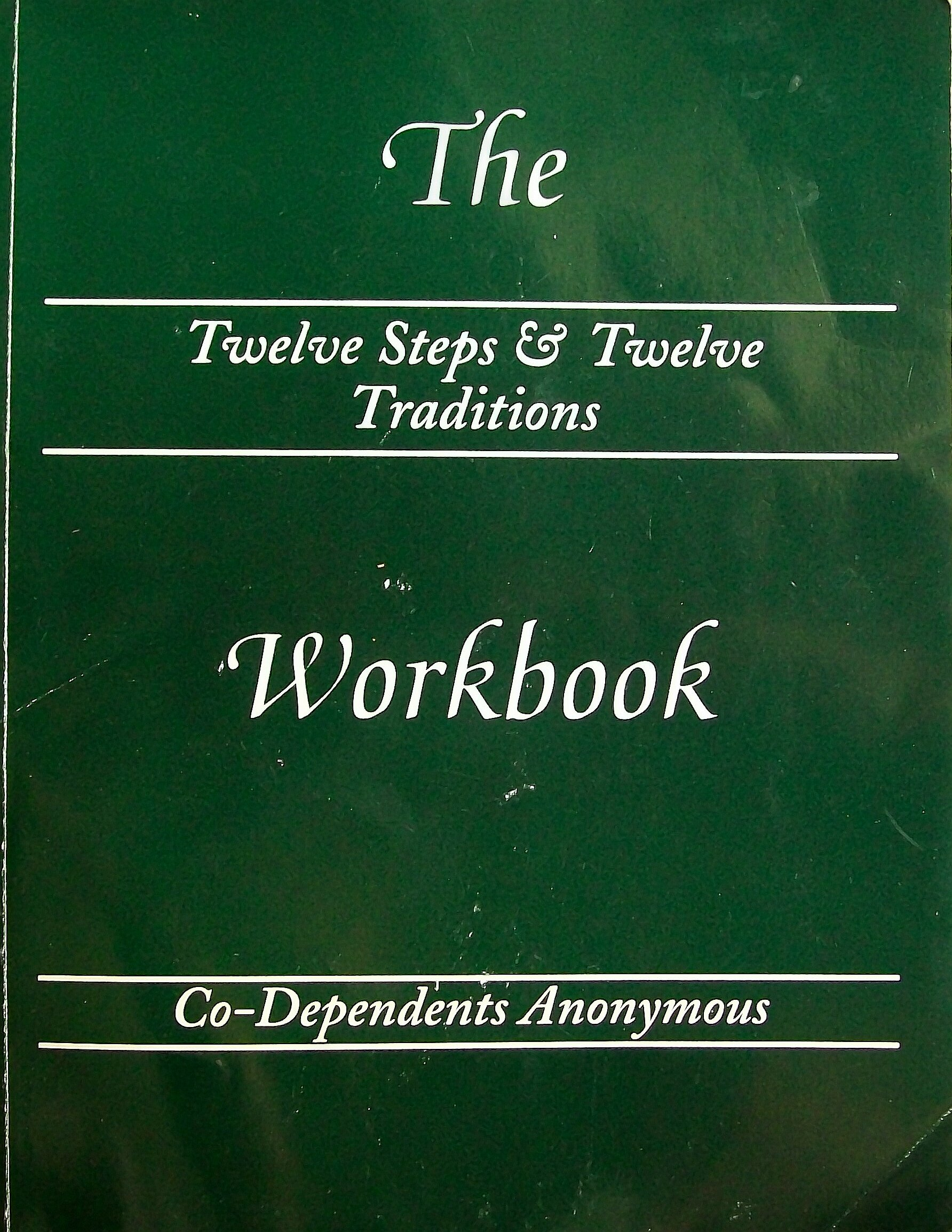 The Twelve Steps & Twelve Traditions Workbook of Co Dependents