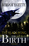 The Birth (The Black Wing Book 1)