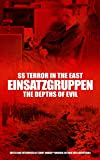 SS Terror in the East The Einsatzgruppen on Trail