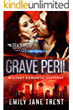 Grave Peril: Military Romantic Suspense (Stealth Security Book 4)
