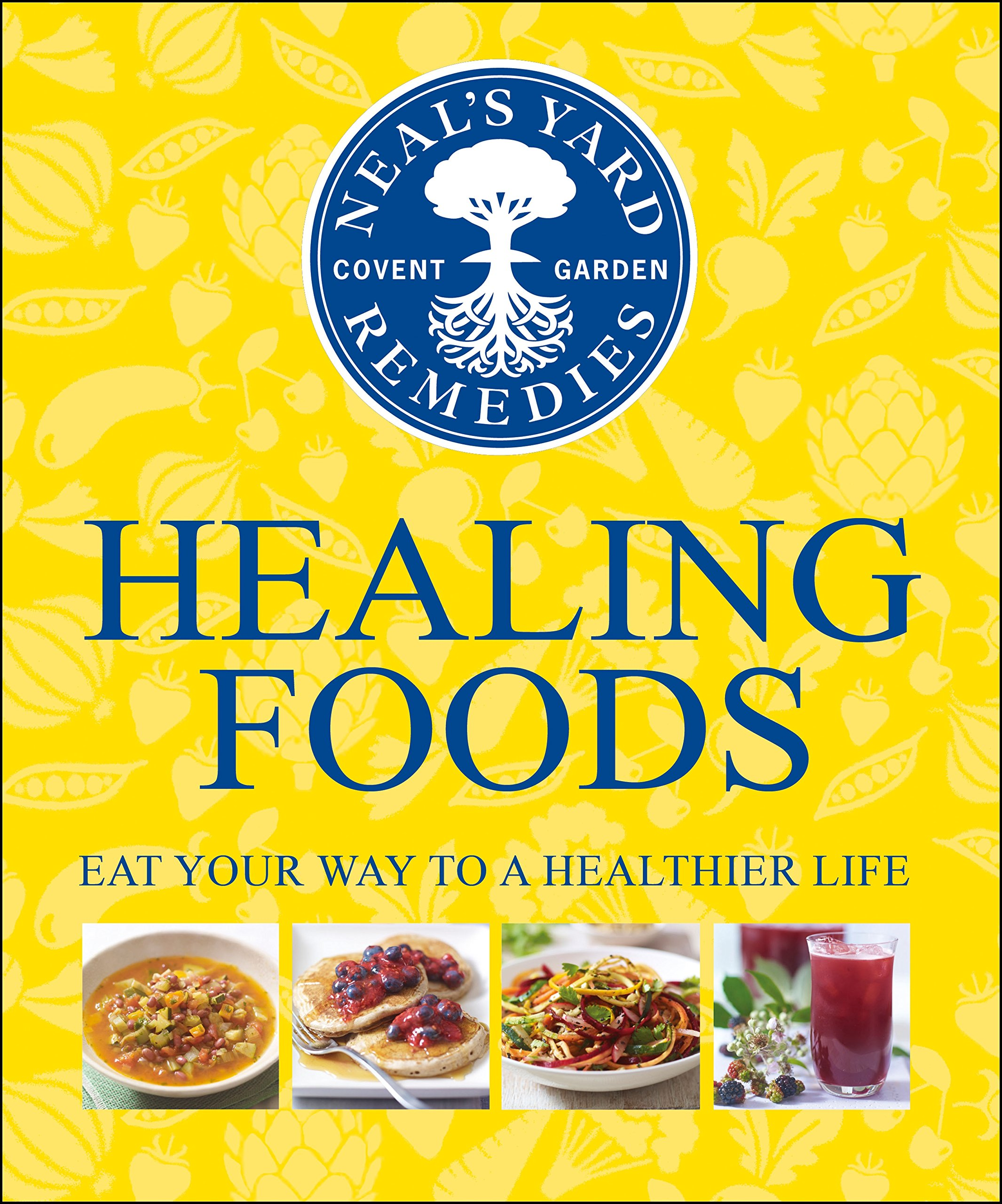 b267b0e6adc5f Neal's Yard Remedies Healing Foods: Eat Your Way to a Healthier Life ...