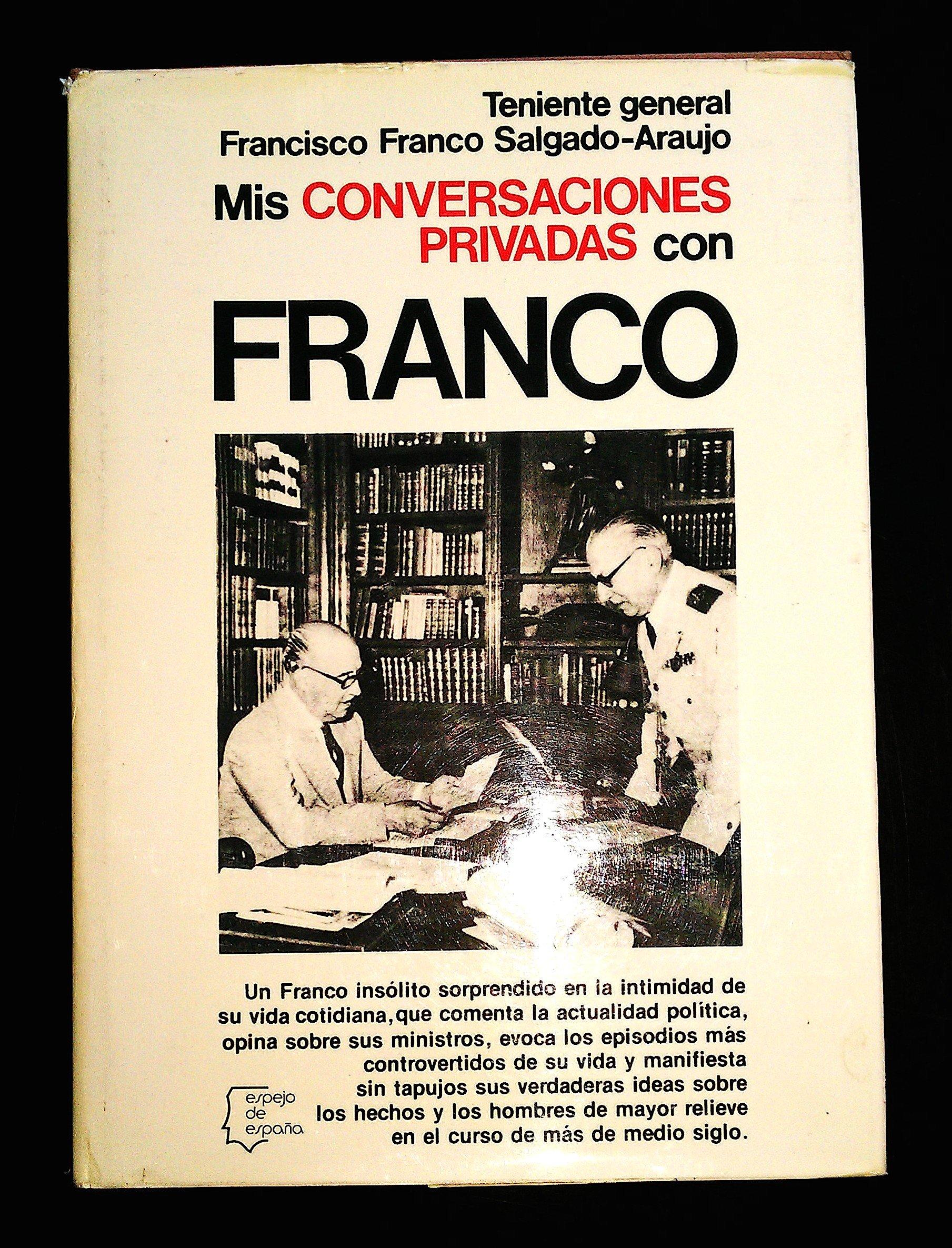 Mis conversaciones privadas con Franco Colección Espejo de España: Amazon.es: Franco Salgado-Araujo, Francisco: Libros