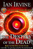 The Destiny of the Dead (The Song of the Tears Book 3)