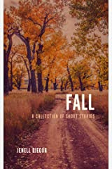 Fall: A Collection of Short Stories Kindle Edition