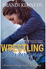 Wrestling Harmony (The Kingsley Series Book 3) Kindle Edition